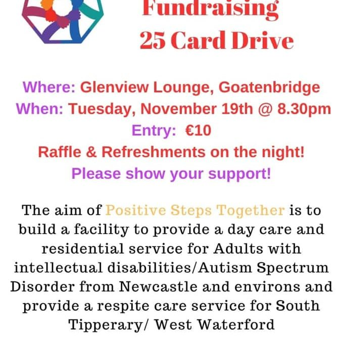 Positive Steps Together Fundraising 25 Card Drive in Goatenbridge on Tues, Nov 19th 2019
