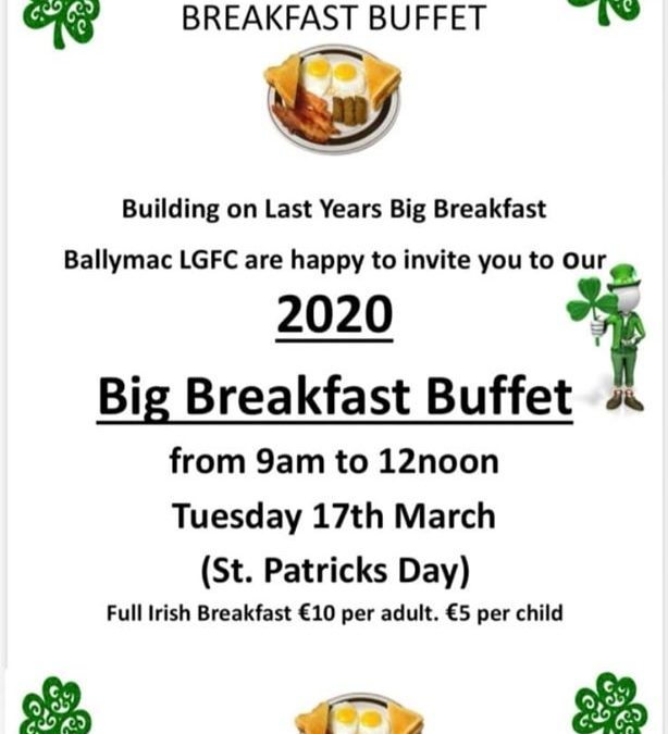 **POSTPONED**  – Ballymacarbry Big Breakfast Buffet on St Patrick's Morning – March 17th at 9am to 12noon.
