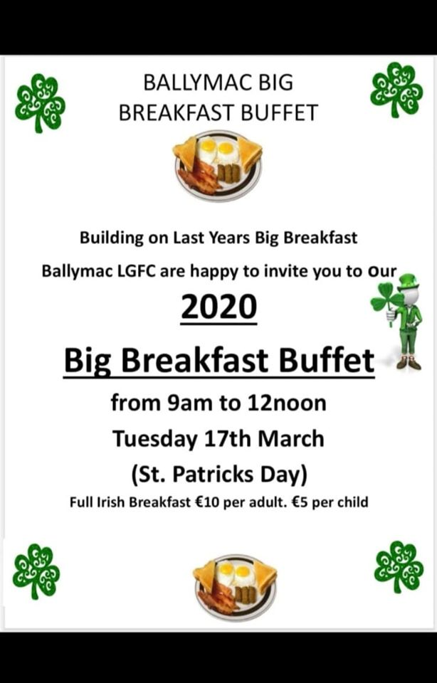 Big Breakfast Buffet on St Patrick's Morning - March 17th at 9am to 12noon.